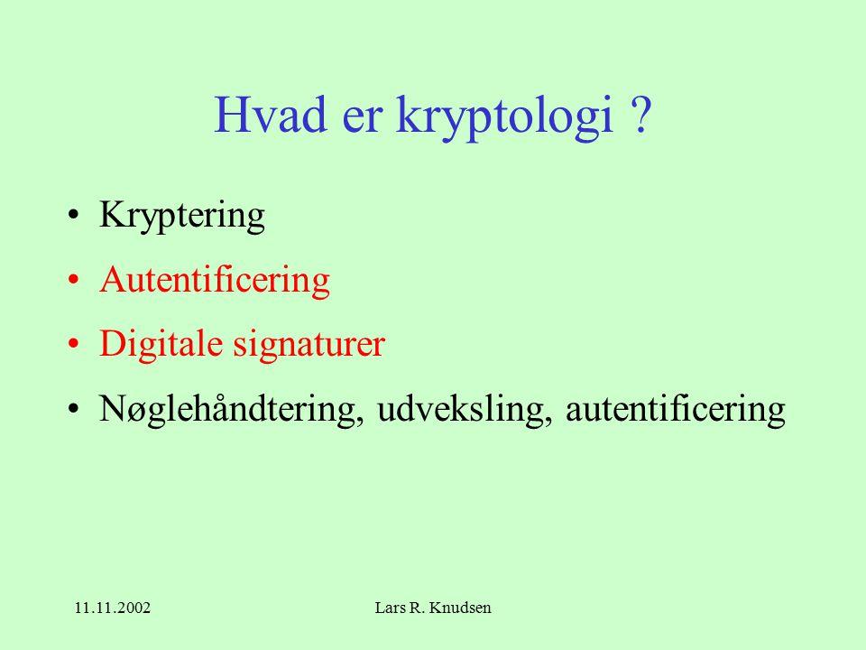 11.11.2002Lars R. Knudsen Hvad er kryptologi .