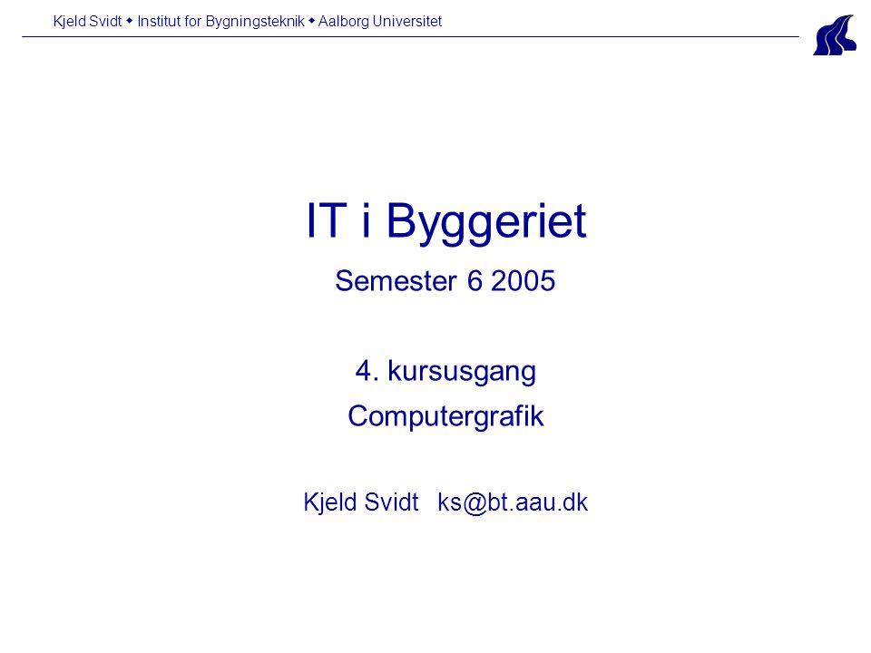 IT i Byggeriet Semester 6 2005 4.