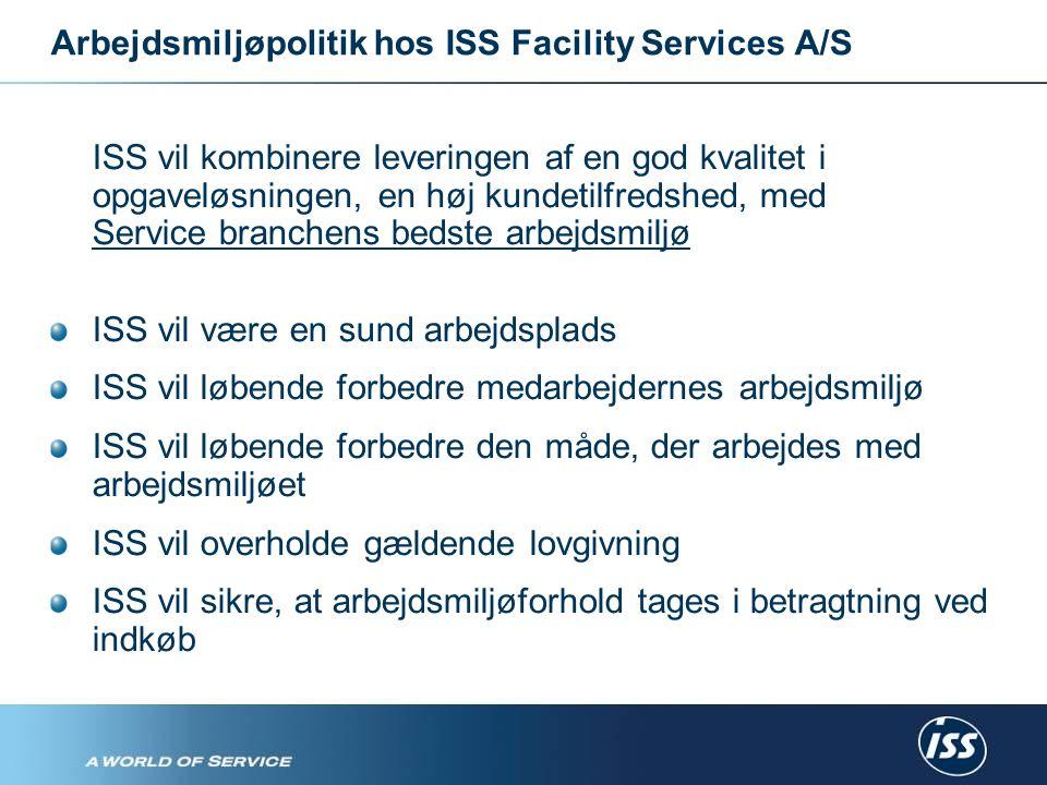 Arbejdsmiljøpolitik hos ISS Facility Services A/S ISS vil kombinere leveringen af en god kvalitet i opgaveløsningen, en høj kundetilfredshed, med Service branchens bedste arbejdsmiljø ISS vil være en sund arbejdsplads ISS vil løbende forbedre medarbejdernes arbejdsmiljø ISS vil løbende forbedre den måde, der arbejdes med arbejdsmiljøet ISS vil overholde gældende lovgivning ISS vil sikre, at arbejdsmiljøforhold tages i betragtning ved indkøb