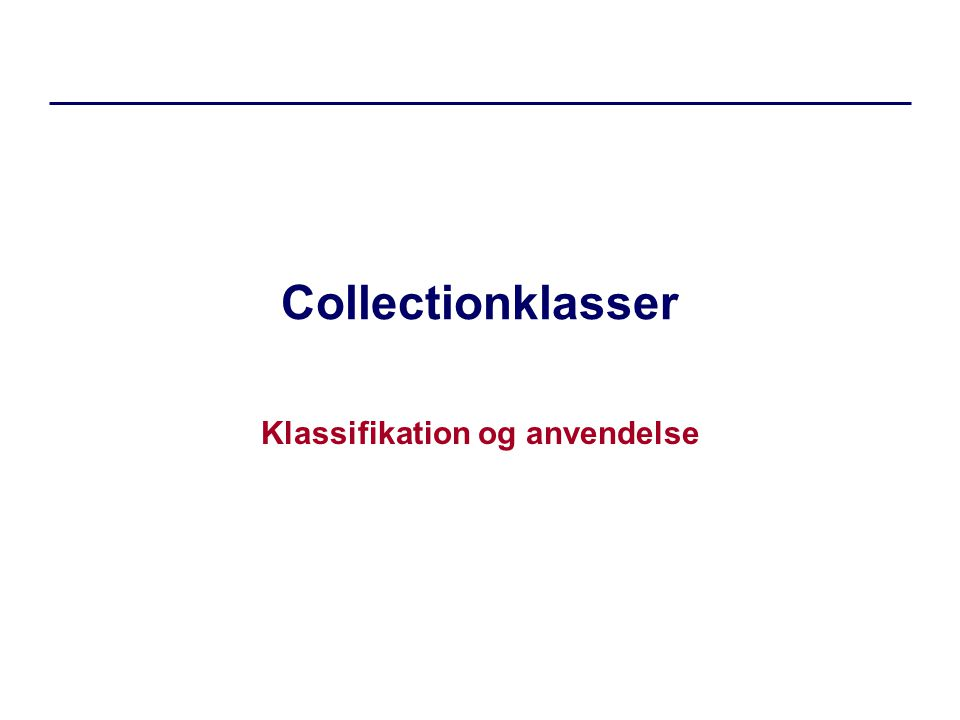 Collectionklasser Klassifikation og anvendelse