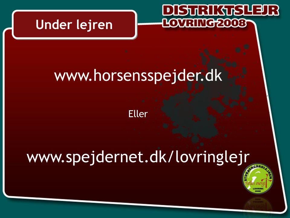 Under lejren www.horsensspejder.dk Eller www.spejdernet.dk/lovringlejr