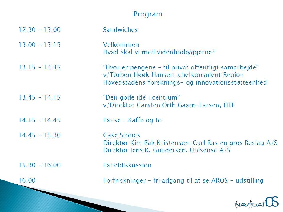 Program 12.30 – 13.00Sandwiches 13.00 – 13.15Velkommen Hvad skal vi med videnbrobyggerne.
