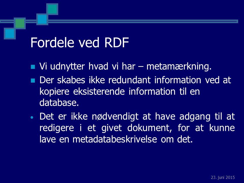 23. juni 2015 Fordele ved RDF Vi udnytter hvad vi har – metamærkning.