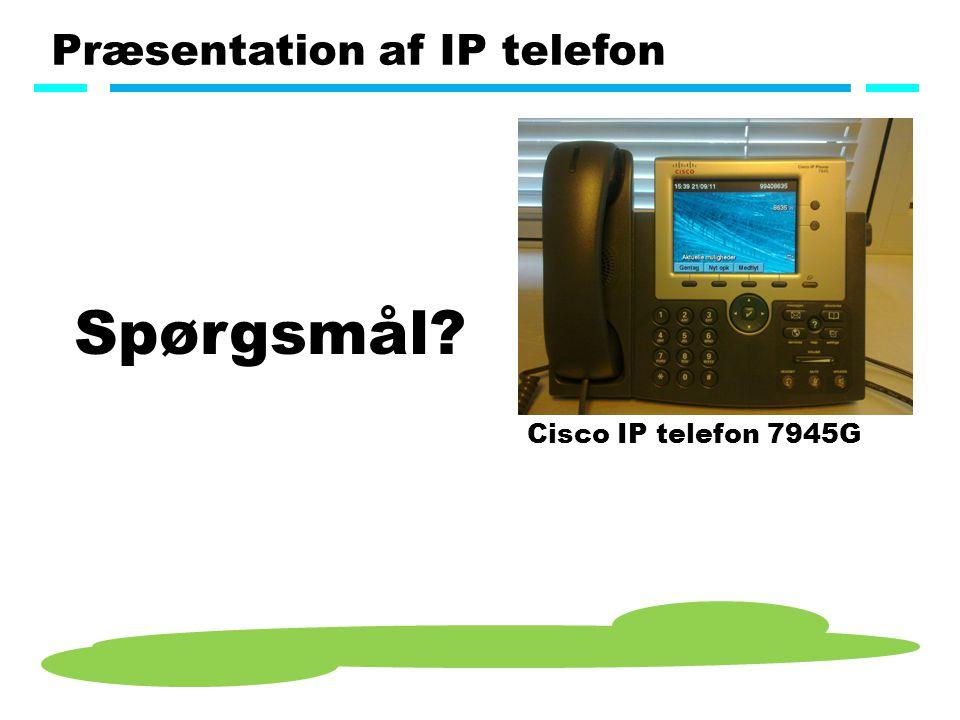 Præsentation af IP telefon Cisco IP telefon 7945G Spørgsmål