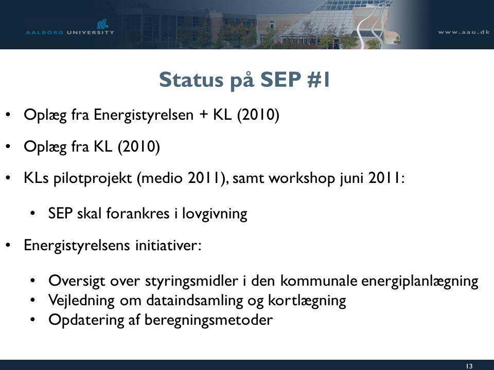 13 Status på SEP #1 Oplæg fra Energistyrelsen + KL (2010) Oplæg fra KL (2010) KLs pilotprojekt (medio 2011), samt workshop juni 2011: SEP skal forankres i lovgivning Energistyrelsens initiativer: Oversigt over styringsmidler i den kommunale energiplanlægning Vejledning om dataindsamling og kortlægning Opdatering af beregningsmetoder