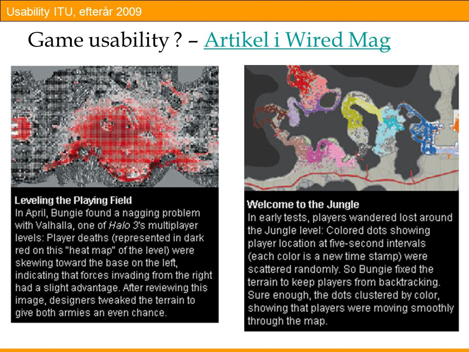 Usability ITU, efterår 2009 17 Game usability – Artikel i Wired MagArtikel i Wired Mag
