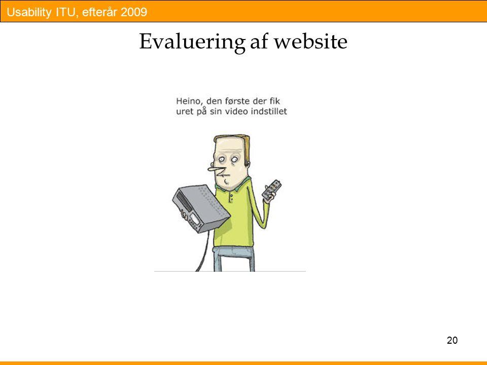 Usability ITU, efterår 2009 20 Evaluering af website