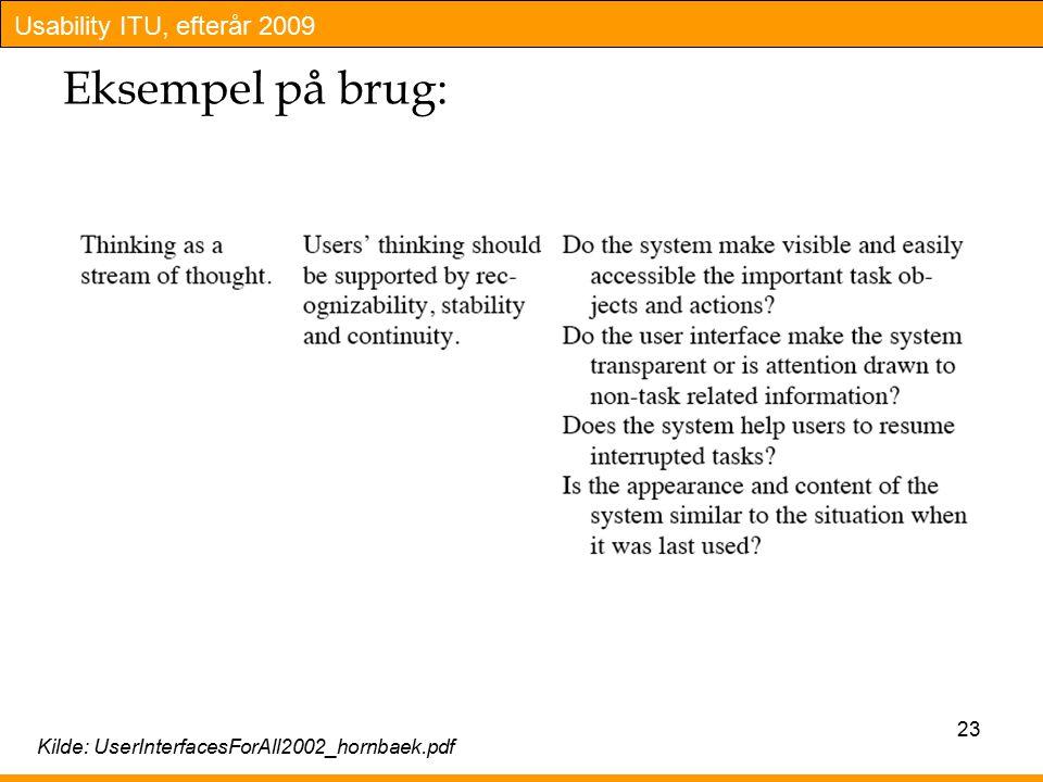 Usability ITU, efterår 2009 Eksempel på brug: 23 Kilde: UserInterfacesForAll2002_hornbaek.pdf