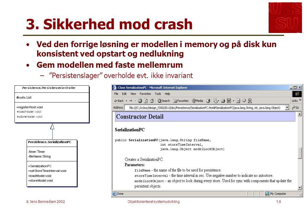  Jens Bennedsen 2002Objektorienteret systemudvikling1.8 3.