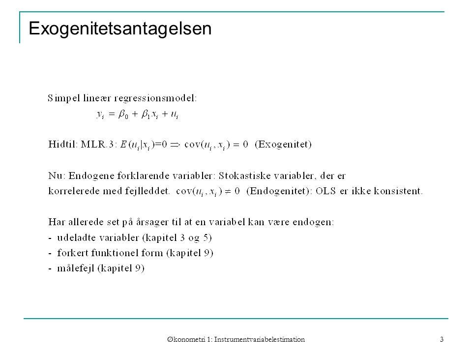 Økonometri 1: Instrumentvariabelestimation 3 Exogenitetsantagelsen