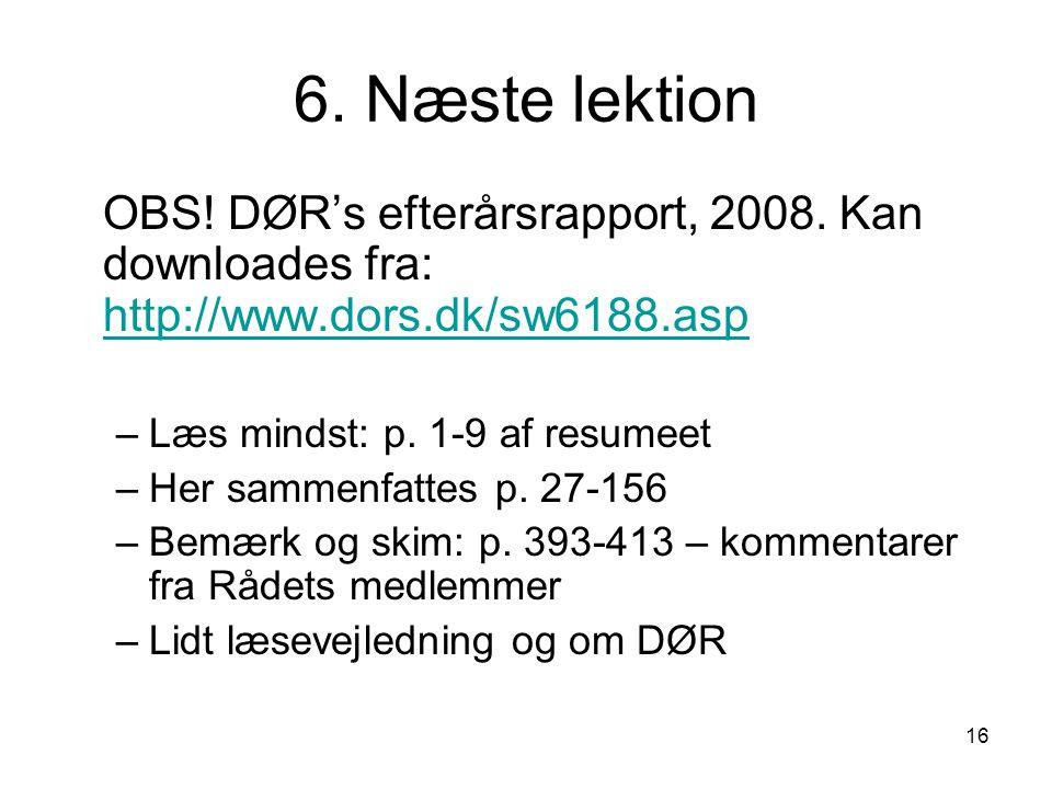 16 6. Næste lektion OBS. DØR's efterårsrapport, 2008.