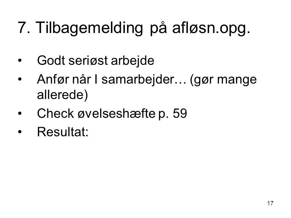 17 7. Tilbagemelding på afløsn.opg.