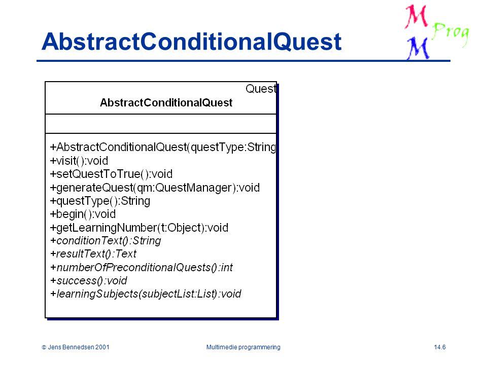  Jens Bennedsen 2001Multimedie programmering14.6 AbstractConditionalQuest