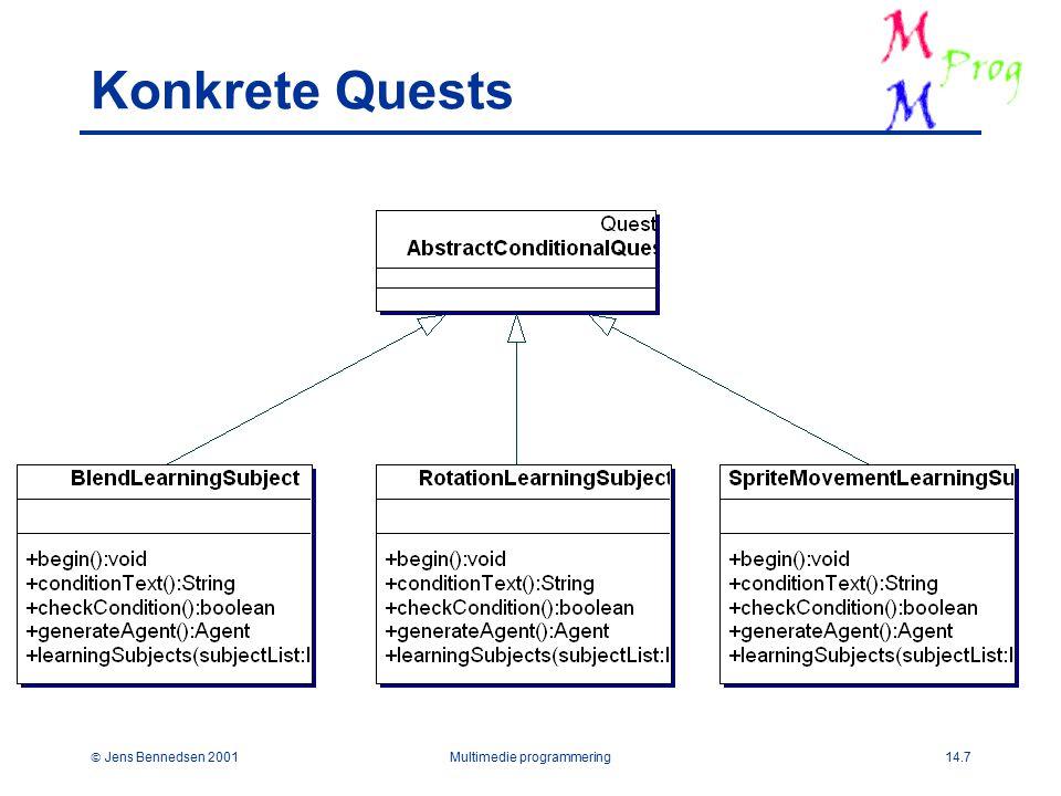  Jens Bennedsen 2001Multimedie programmering14.7 Konkrete Quests