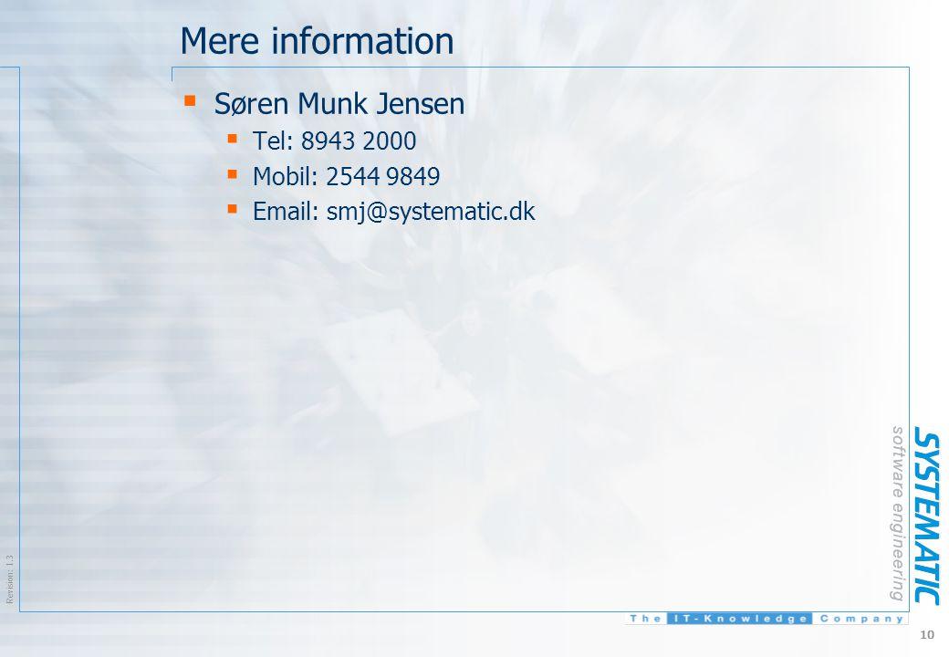 $Revision: 1.3 $ 10 Mere information  Søren Munk Jensen  Tel: 8943 2000  Mobil: 2544 9849  Email: smj@systematic.dk