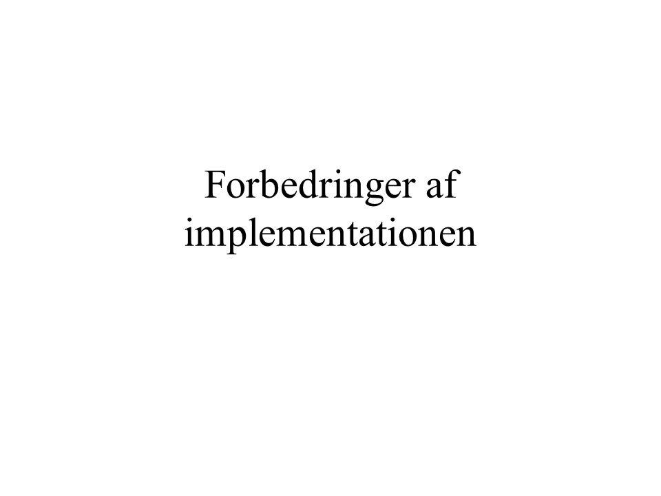 Forbedringer af implementationen