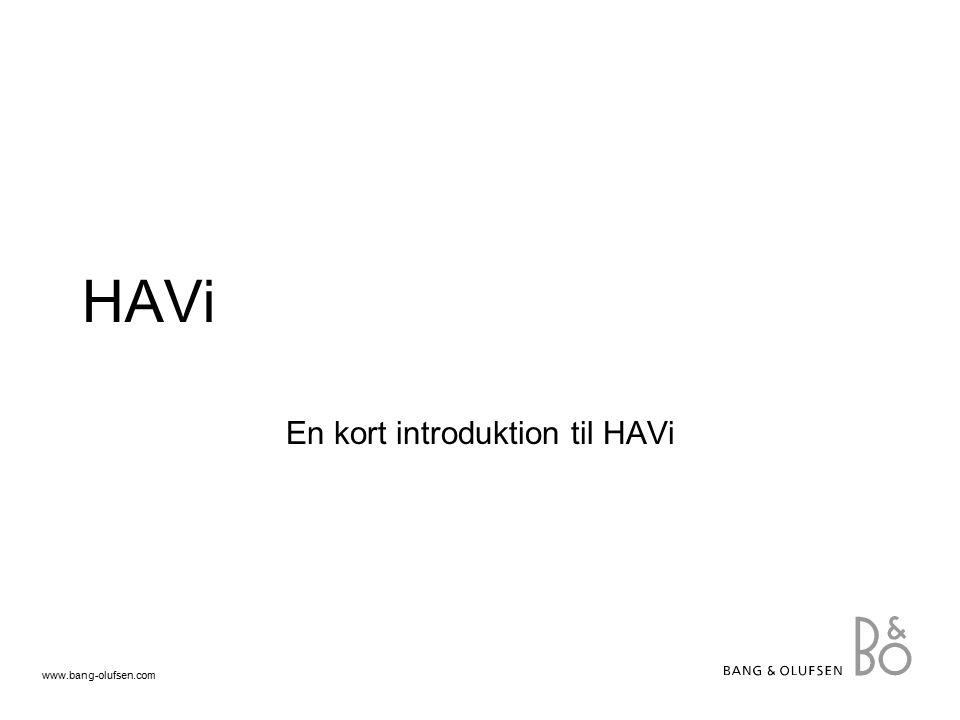 www.bang-olufsen.com HAVi En kort introduktion til HAVi