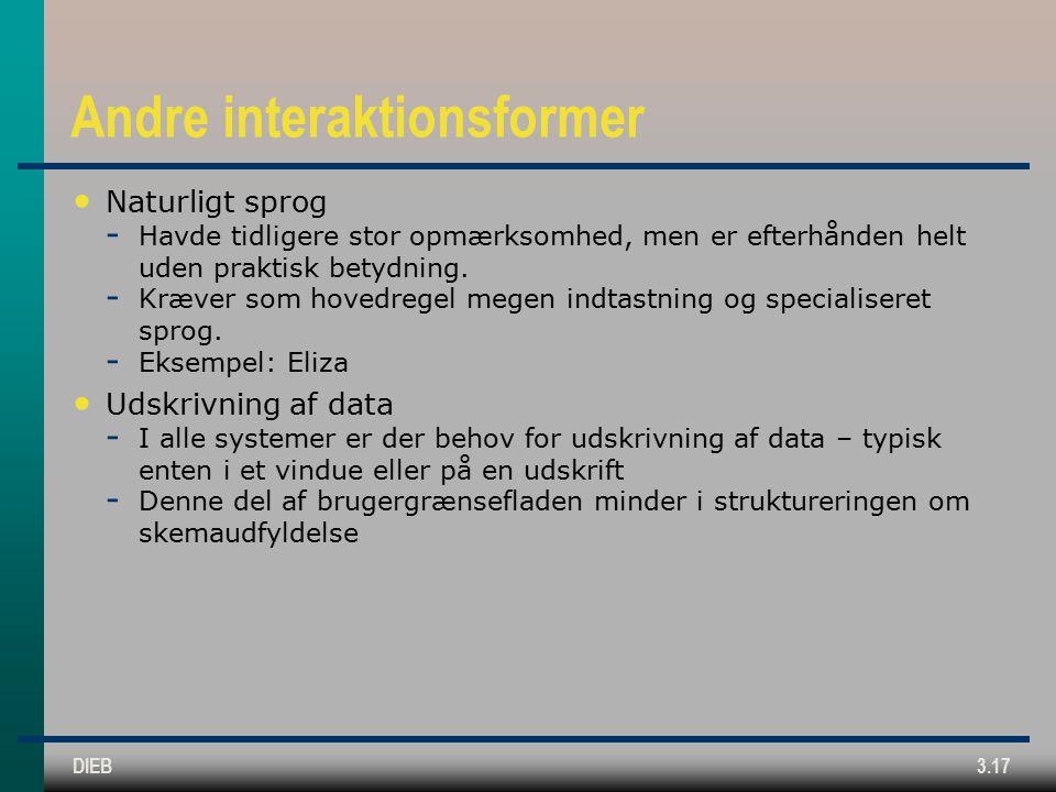 DIEB3.17 Andre interaktionsformer Naturligt sprog  Havde tidligere stor opmærksomhed, men er efterhånden helt uden praktisk betydning.