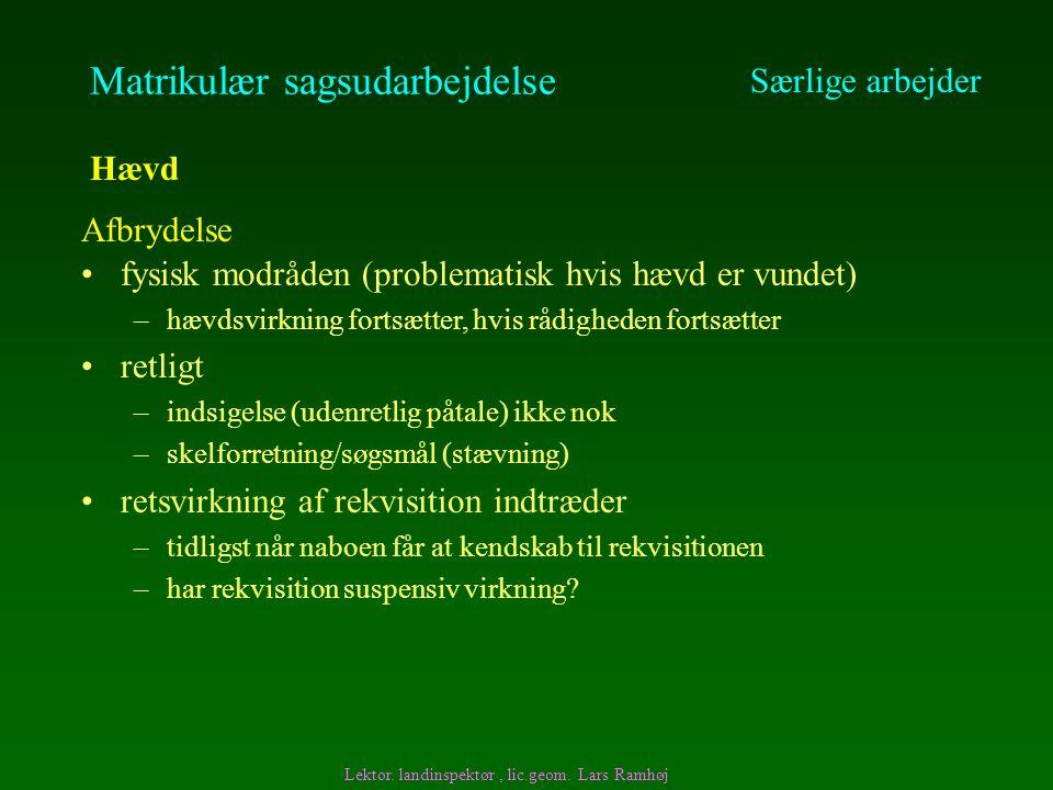 Matrikulær sagsudarbejdelse Særlige arbejder Hævd Lektor.
