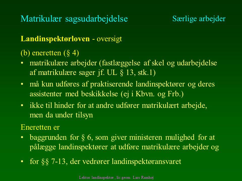 Matrikulær sagsudarbejdelse matrikulære arbejder (fastlæggelse af skel og udarbejdelse af matrikulære sager jf.