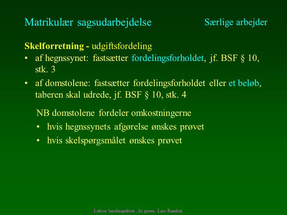Matrikulær sagsudarbejdelse af hegnssynet: fastsætter fordelingsforholdet, jf.