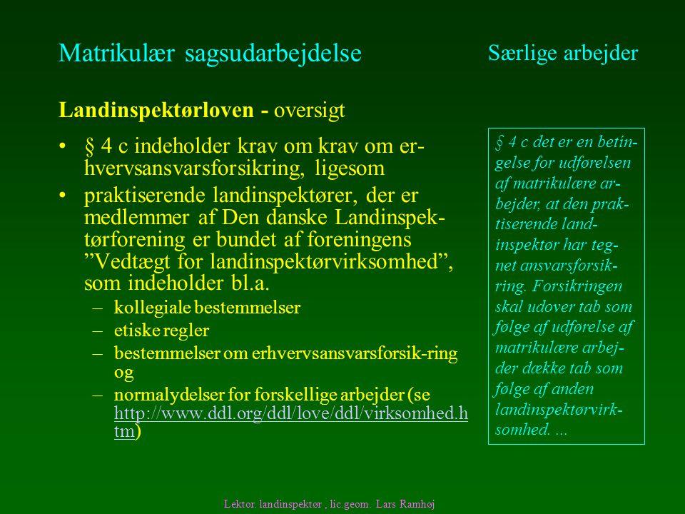Matrikulær sagsudarbejdelse Særlige arbejder Landinspektørloven - oversigt Lektor.