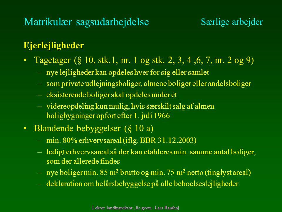 Tagetager (§ 10, stk.1, nr. 1 og stk. 2, 3, 4,6, 7, nr.
