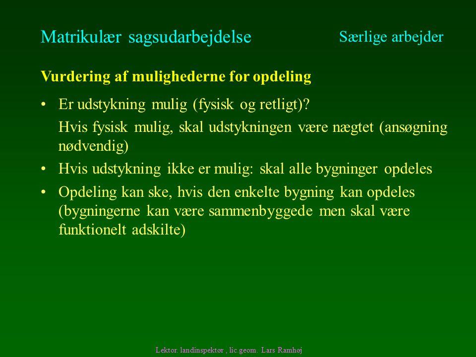 Matrikulær sagsudarbejdelse Er udstykning mulig (fysisk og retligt).