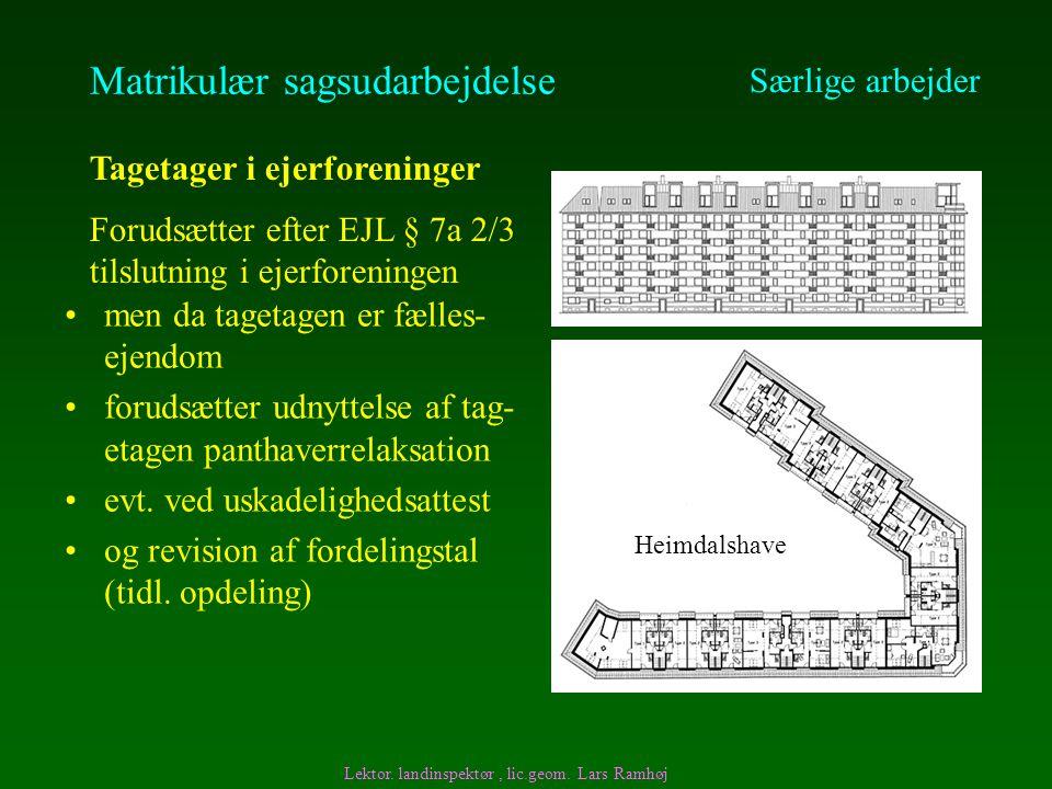 men da tagetagen er fælles- ejendom forudsætter udnyttelse af tag- etagen panthaverrelaksation evt.