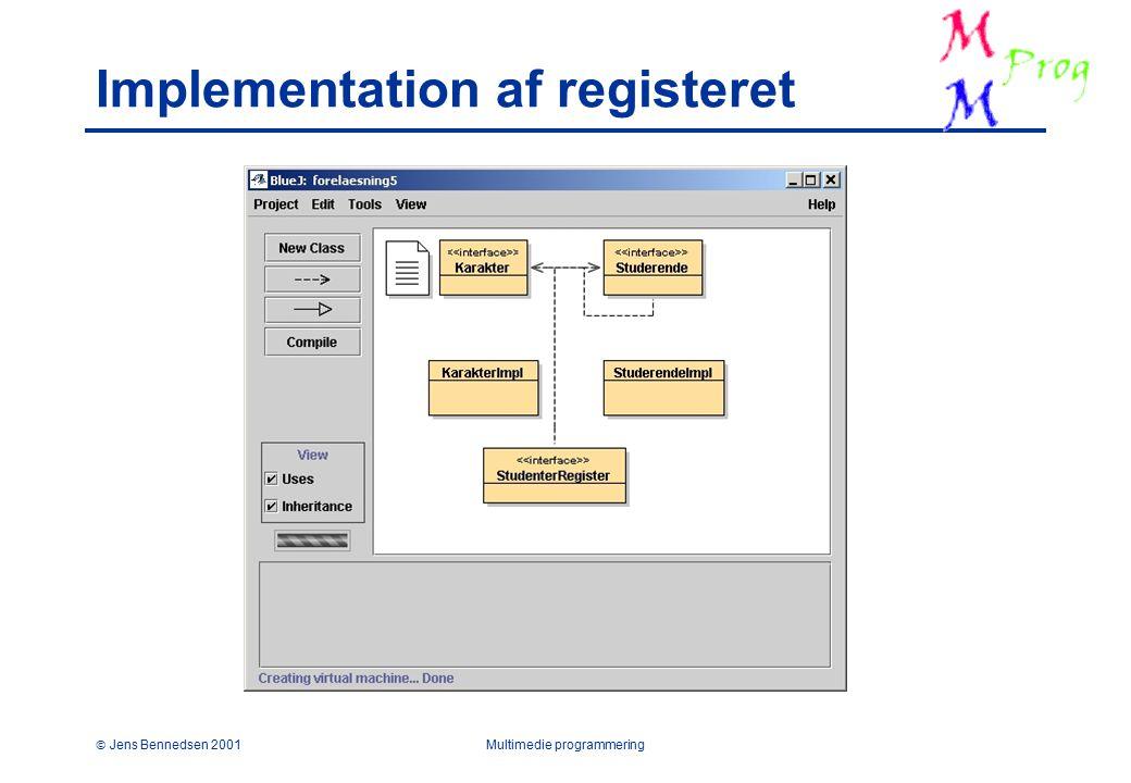  Jens Bennedsen 2001Multimedie programmering Implementation af registeret