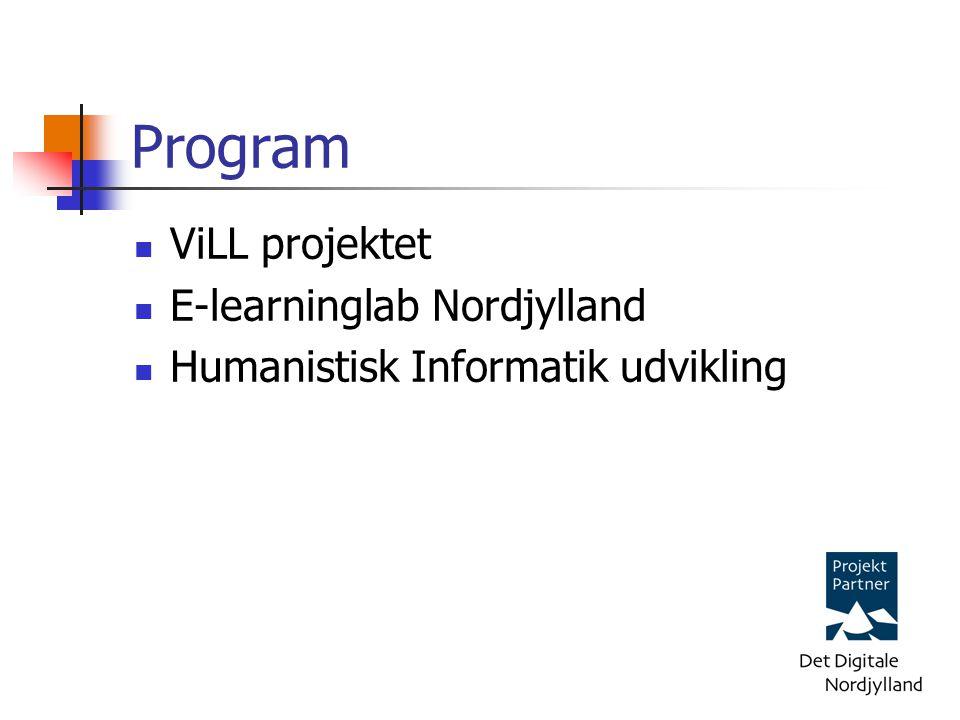 Program ViLL projektet E-learninglab Nordjylland Humanistisk Informatik udvikling