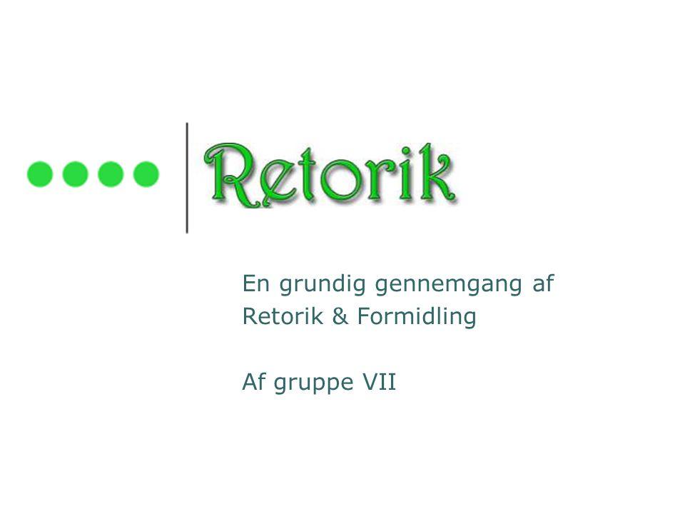 En grundig gennemgang af Retorik & Formidling Af gruppe VII