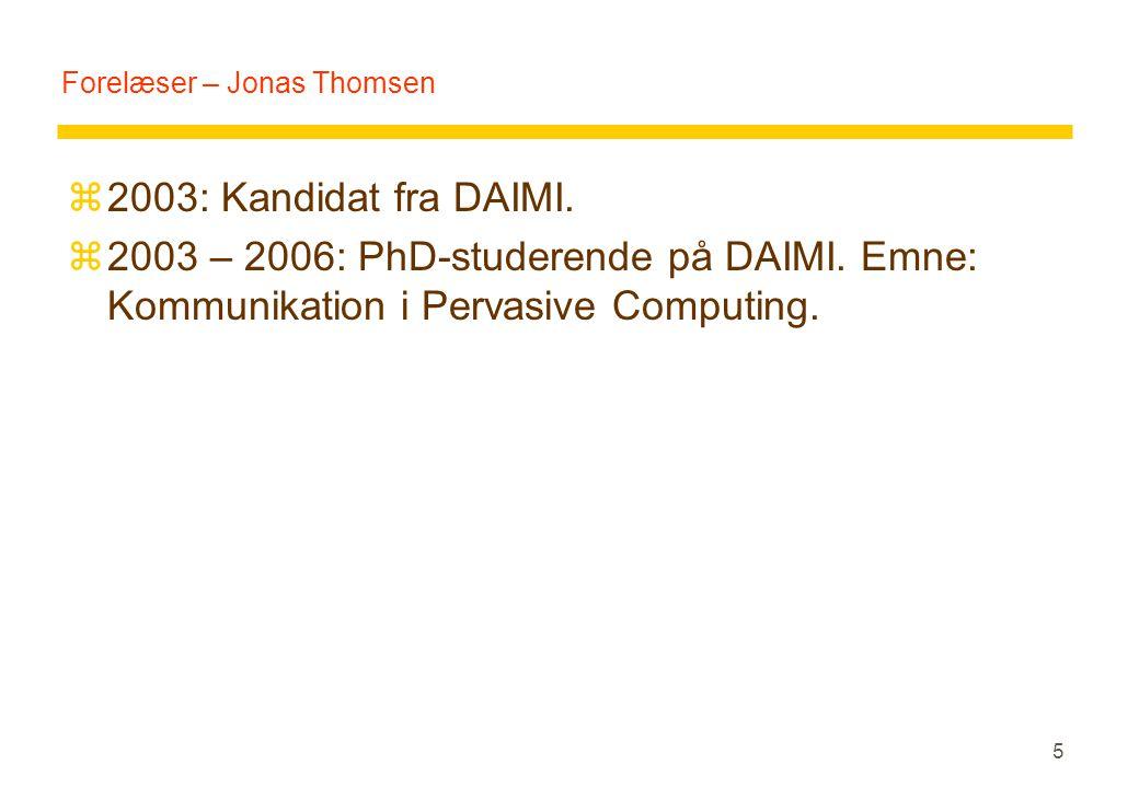 5 Forelæser – Jonas Thomsen z2003: Kandidat fra DAIMI.