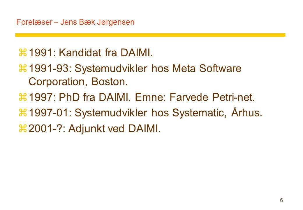 6 Forelæser – Jens Bæk Jørgensen z1991: Kandidat fra DAIMI.