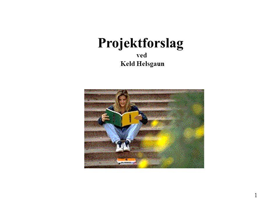 1 Projektforslag ved Keld Helsgaun
