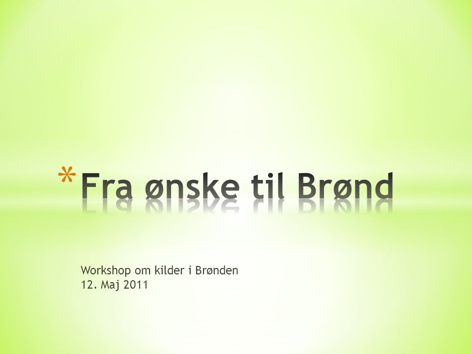 Workshop om kilder i Brønden 12. Maj 2011
