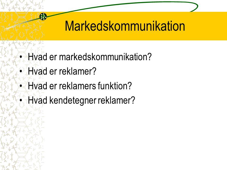 Markedskommunikation Hvad er markedskommunikation.