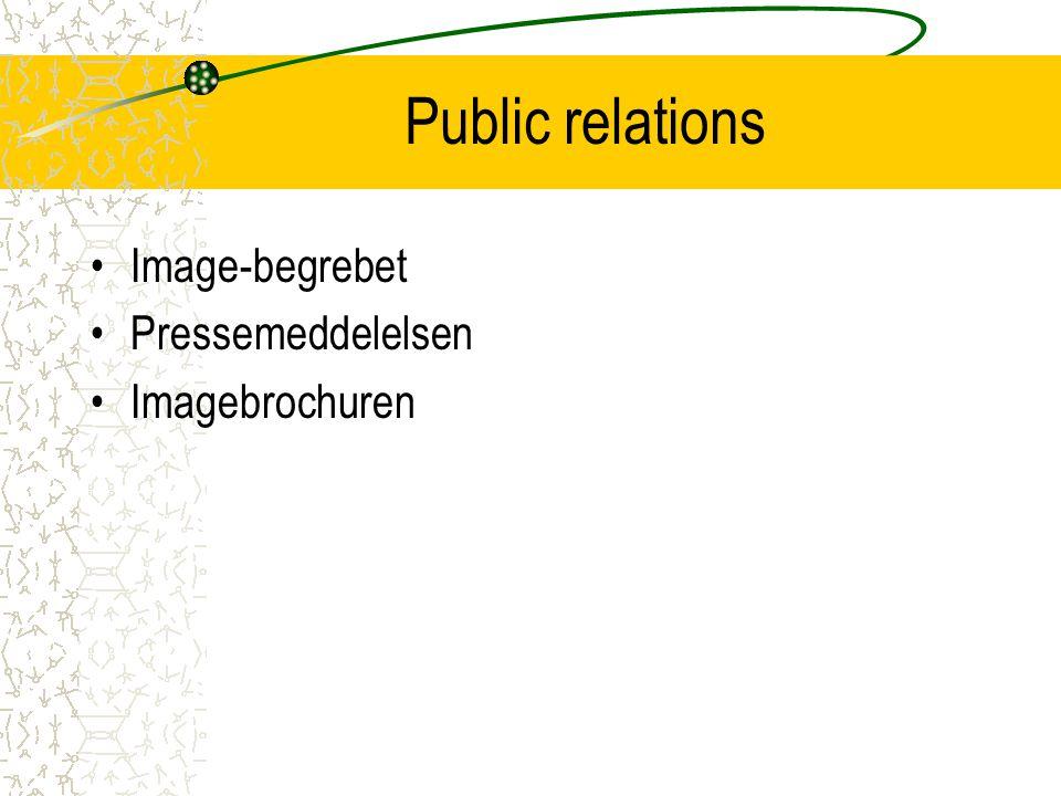 Public relations Image-begrebet Pressemeddelelsen Imagebrochuren
