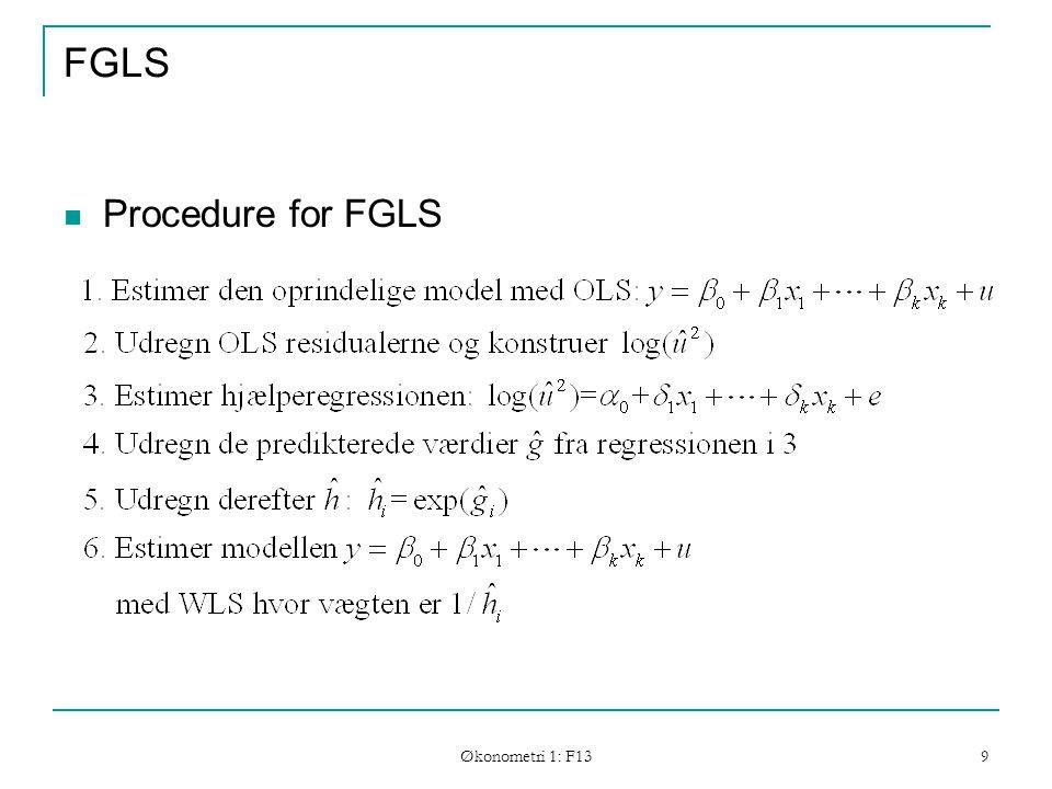 Økonometri 1: F13 9 FGLS Procedure for FGLS