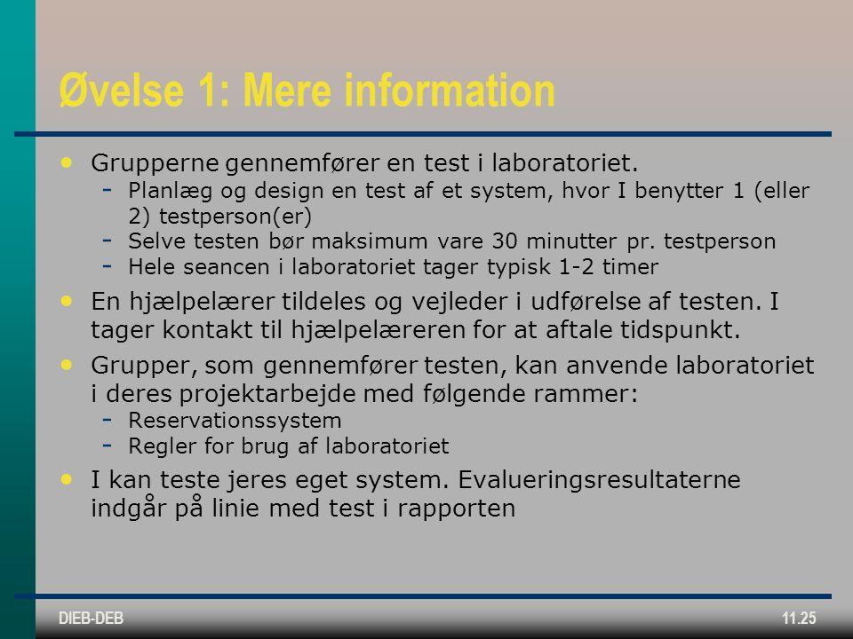 DIEB-DEB11.25 Øvelse 1: Mere information Grupperne gennemfører en test i laboratoriet.