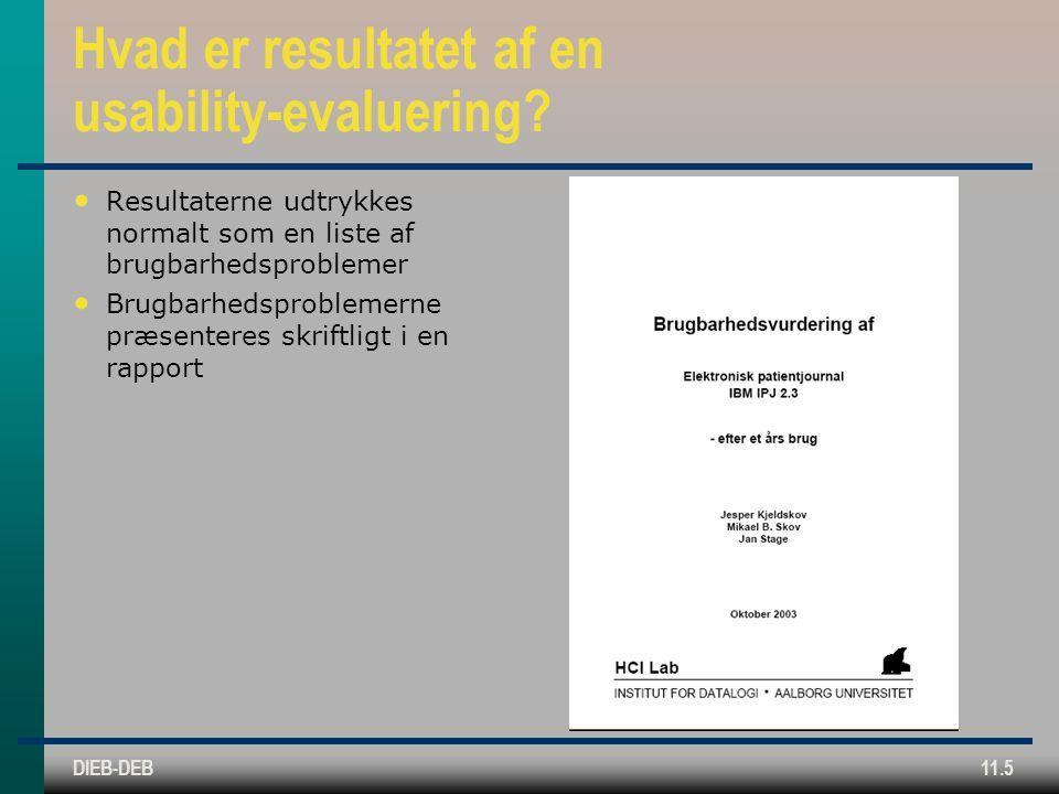 DIEB-DEB11.5 Hvad er resultatet af en usability-evaluering.