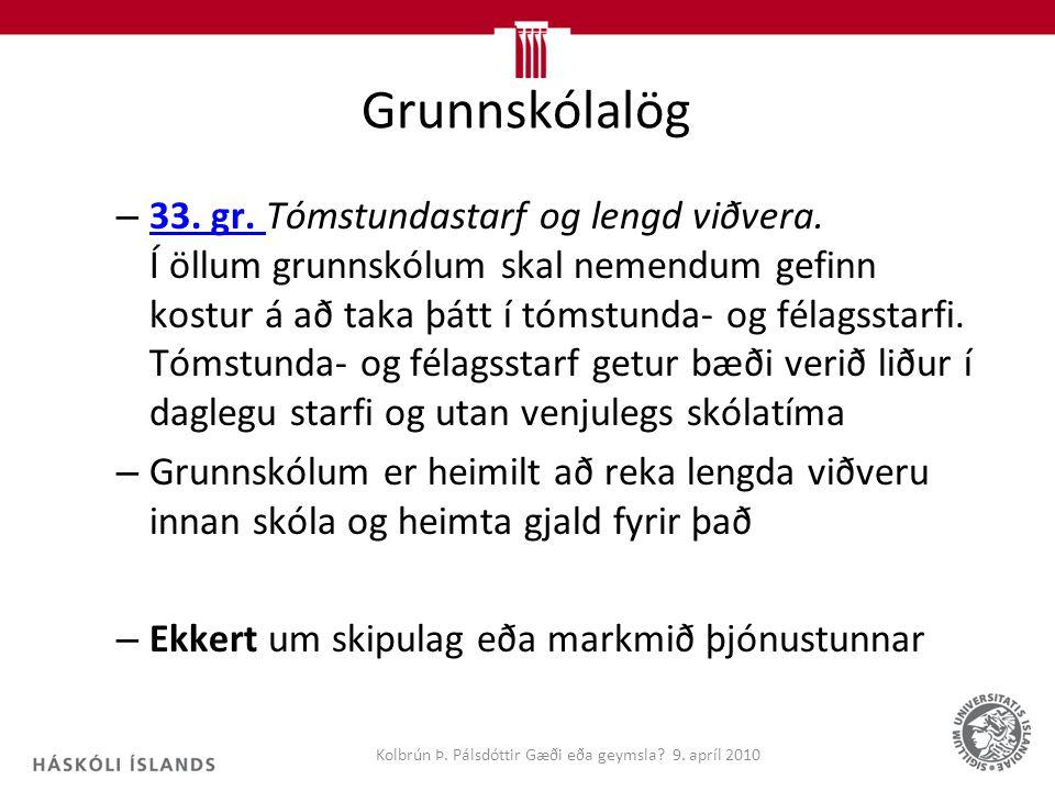 Grunnskólalög – 33. gr. Tómstundastarf og lengd viðvera.