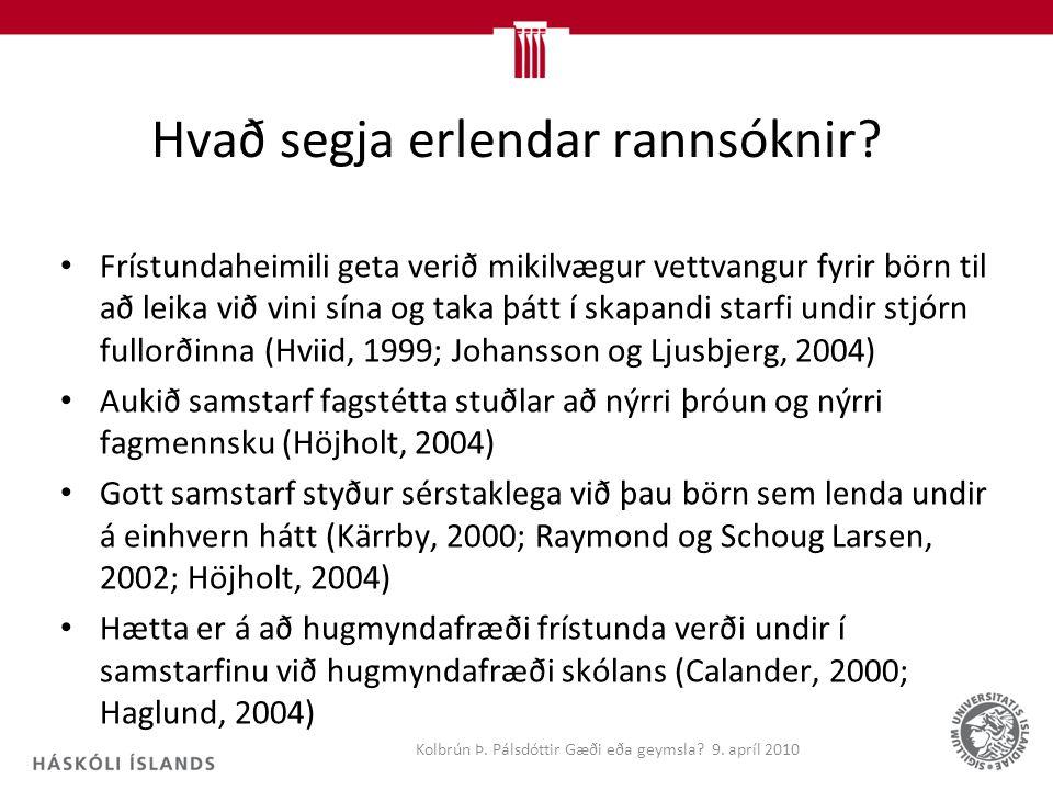 Hvað segja erlendar rannsóknir.