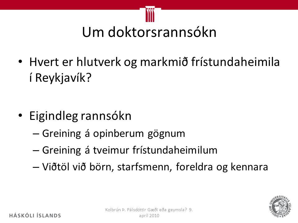 Um doktorsrannsókn Hvert er hlutverk og markmið frístundaheimila í Reykjavík.