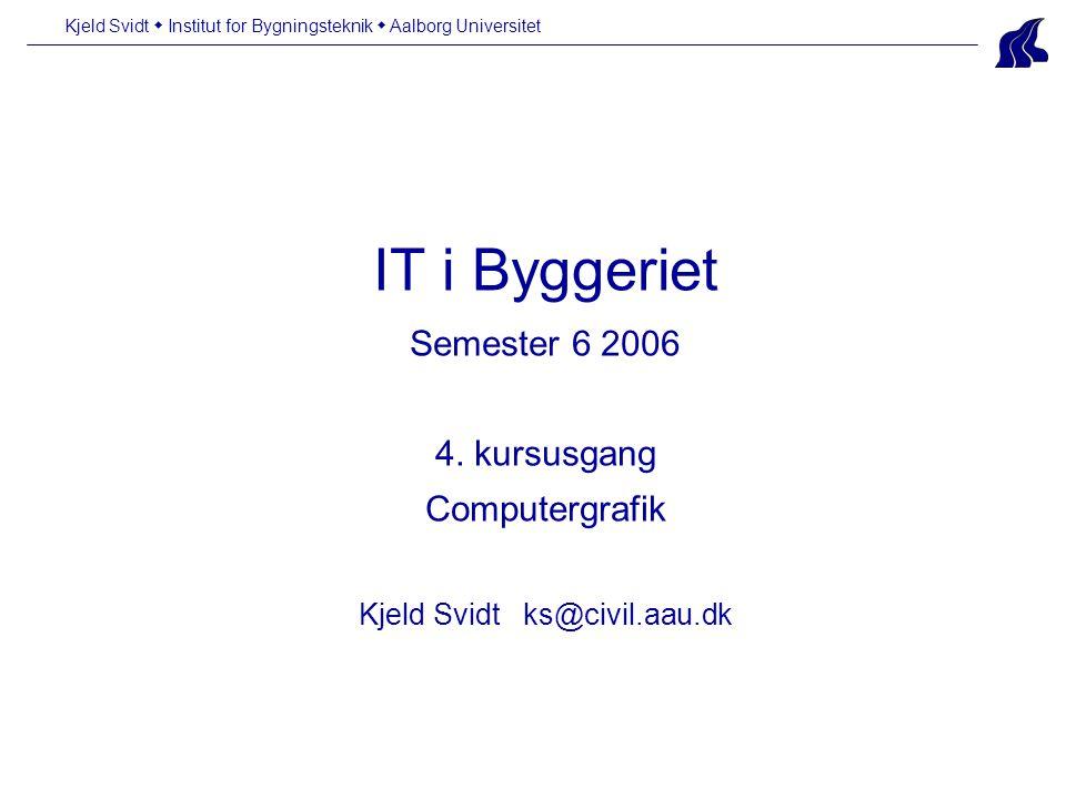 IT i Byggeriet Semester 6 2006 4.