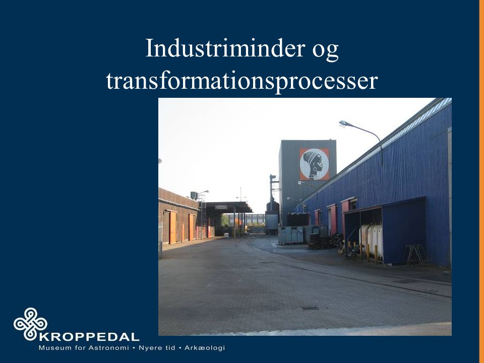 Industriminder og transformationsprocesser
