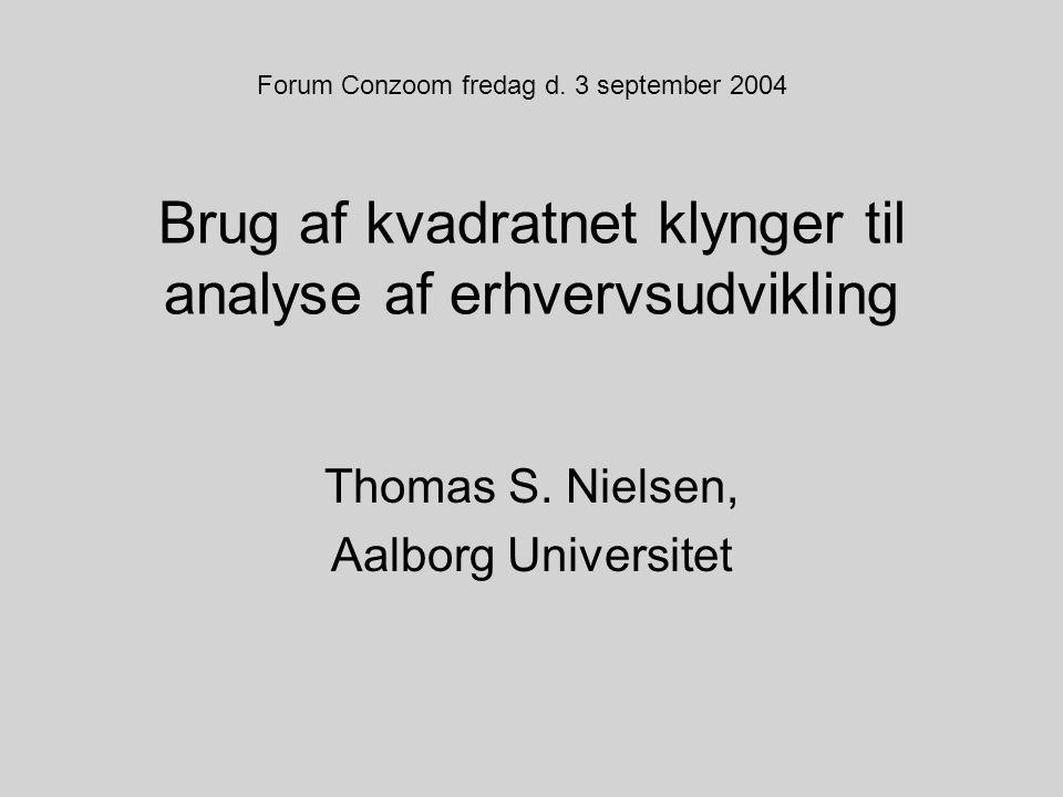 Brug af kvadratnet klynger til analyse af erhvervsudvikling Thomas S.