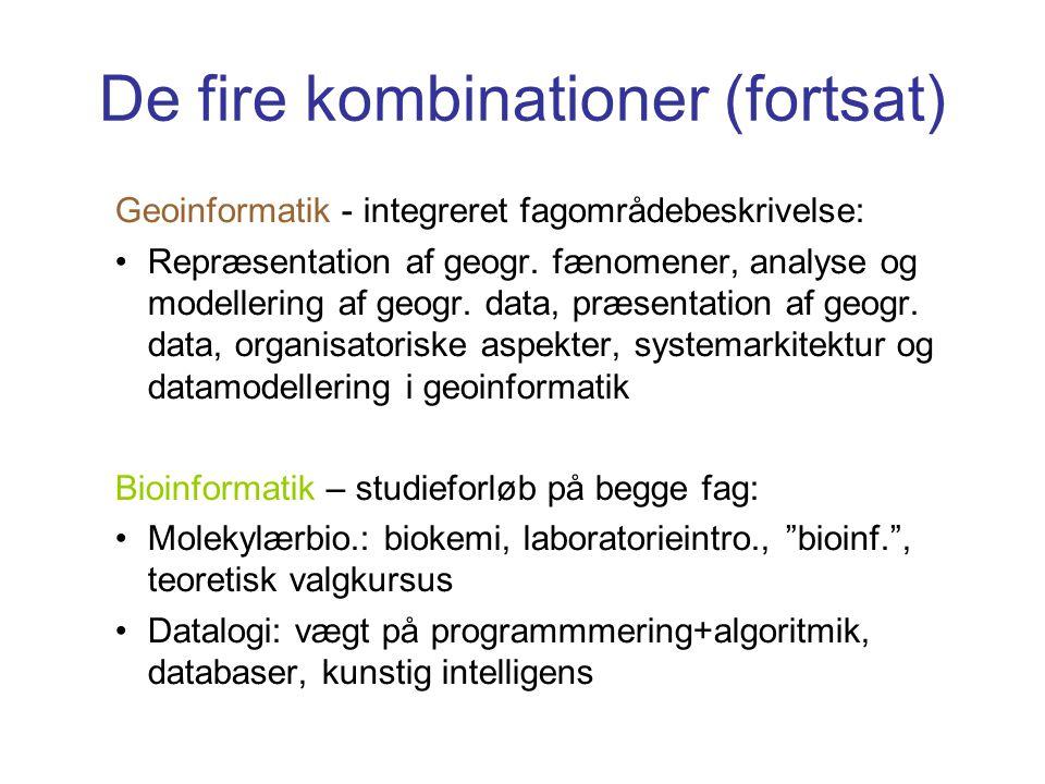 De fire kombinationer (fortsat) Geoinformatik - integreret fagområdebeskrivelse: Repræsentation af geogr.