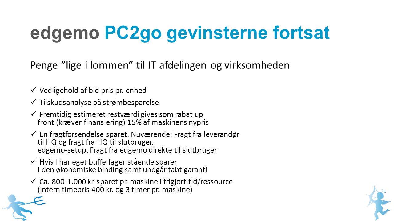 edgemo PC2go gevinsterne fortsat Penge lige i lommen til IT afdelingen og virksomheden Vedligehold af bid pris pr.