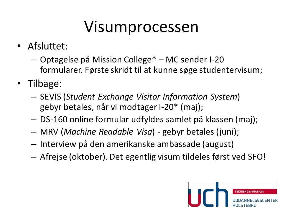 Visumprocessen Afsluttet: – Optagelse på Mission College* – MC sender I-20 formularer.